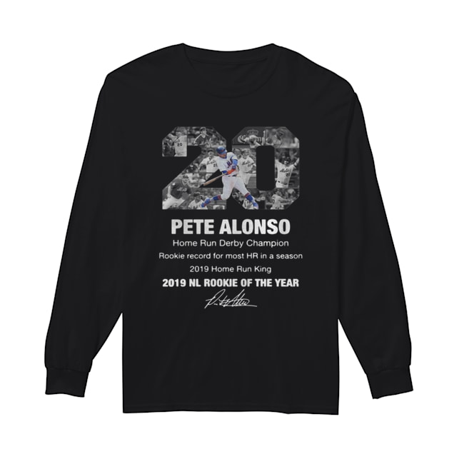 20 Pete Alonso 2019 NL Rookie of the year signature  Long Sleeved T-shirt