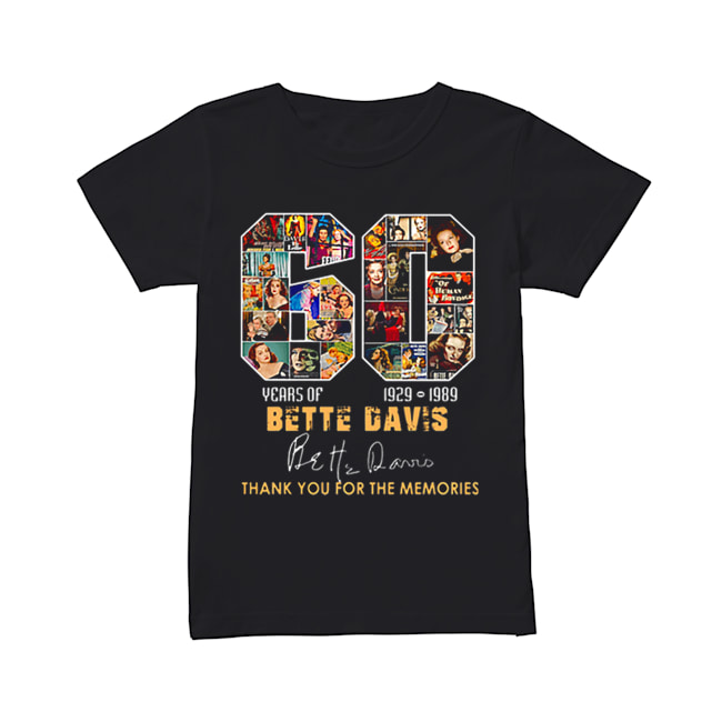 60 years of Bette Davis 1929 1989 thank you for the memories  Classic Women's T-shirt