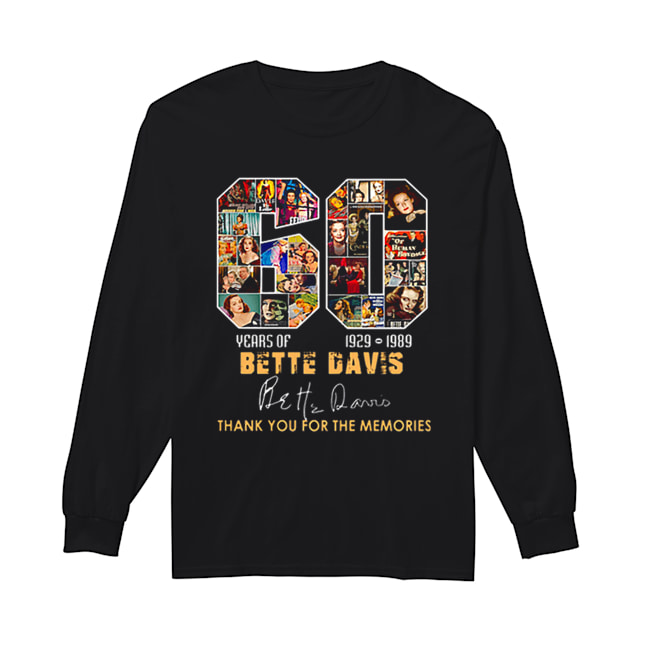 60 years of Bette Davis 1929 1989 thank you for the memories  Long Sleeved T-shirt
