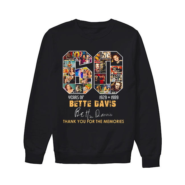 60 years of Bette Davis 1929 1989 thank you for the memories  Unisex Sweatshirt