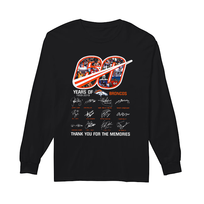 60 Years Of Denver Broncos 1959-2019 thank you for the memories  Long Sleeved T-shirt