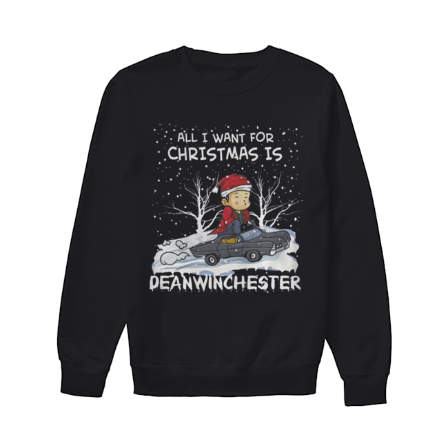 All I Want For Christmas Is Dean Winchester  Unisex Sweatshirt
