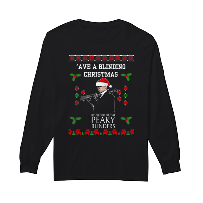Ave A Blinding Christmas The Peaky Blinders Ugly Christmas  Long Sleeved T-shirt