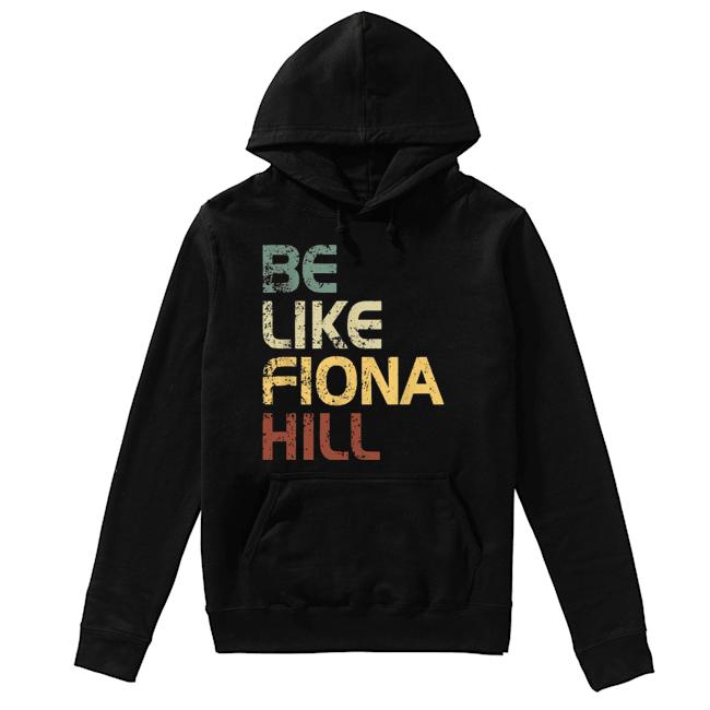 Be like fiona hill  Unisex Hoodie