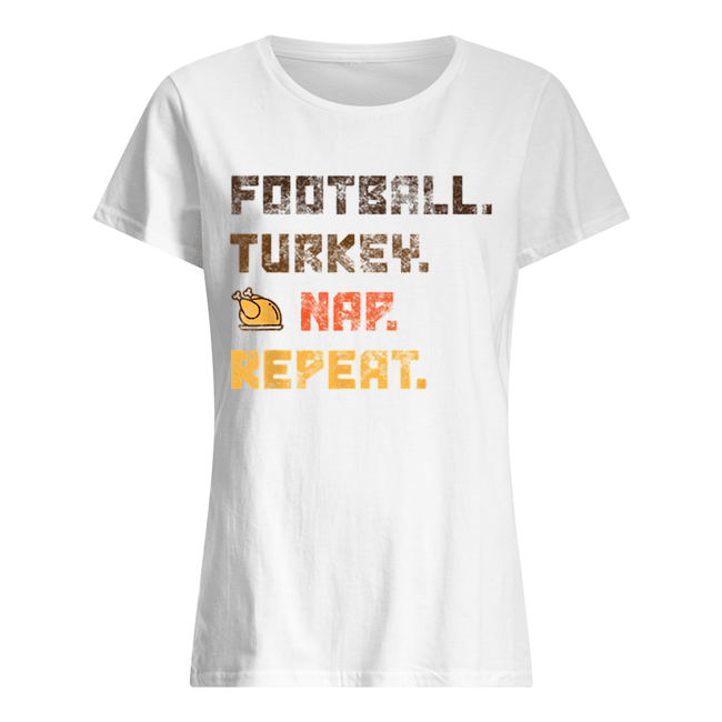 Beautiful Football Turkey Nap Repeat Thanksgiving  Classic Women's T-shirt