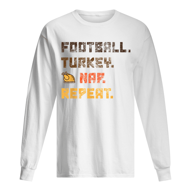 Beautiful Football Turkey Nap Repeat Thanksgiving  Long Sleeved T-shirt