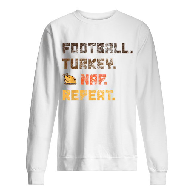Beautiful Football Turkey Nap Repeat Thanksgiving  Unisex Sweatshirt