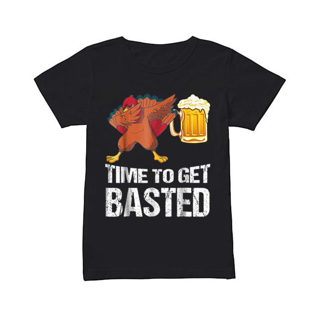 Beautiful Time To Get Basted Funny Beer Thanksgiving Turkey Dab  Classic Women's T-shirt