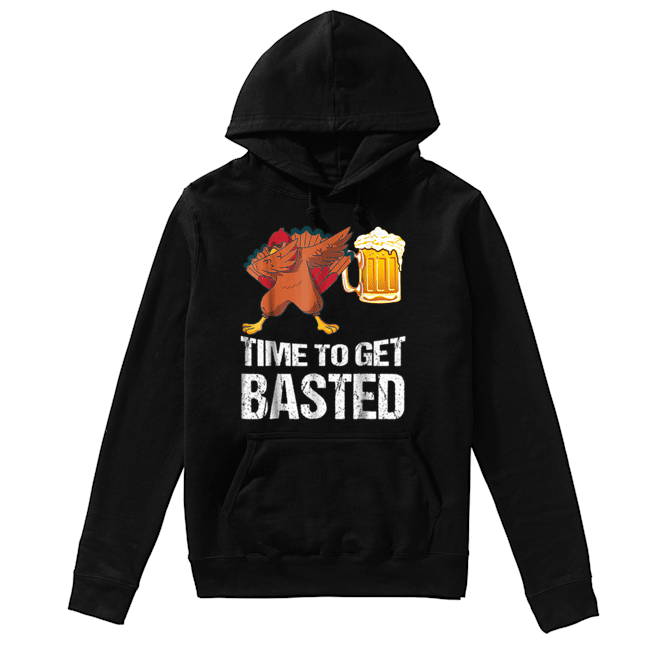 Beautiful Time To Get Basted Funny Beer Thanksgiving Turkey Dab  Unisex Hoodie