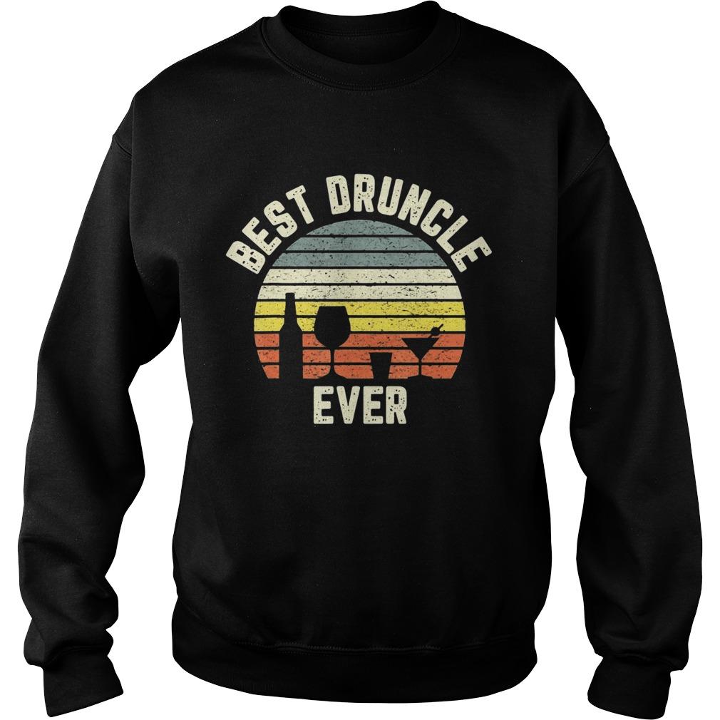 Best Druncle Ever Vintage  Sweatshirt