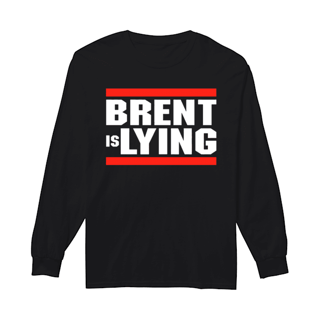 Brent is lying  Long Sleeved T-shirt