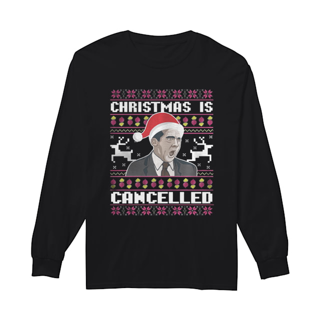 Christmas Is Cancelled Michael Scott  Long Sleeved T-shirt