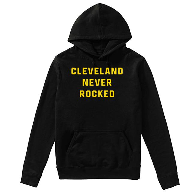 Cleveland Never Rocked  Unisex Hoodie