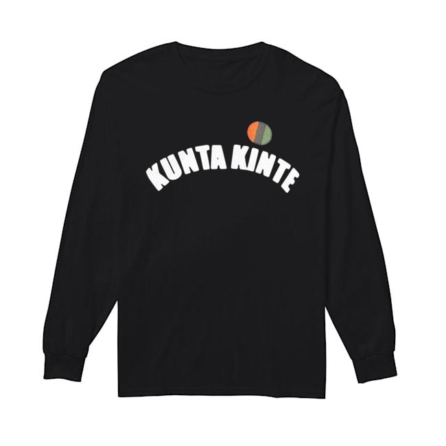 Colin Kapernick Kunta Kinte  Long Sleeved T-shirt