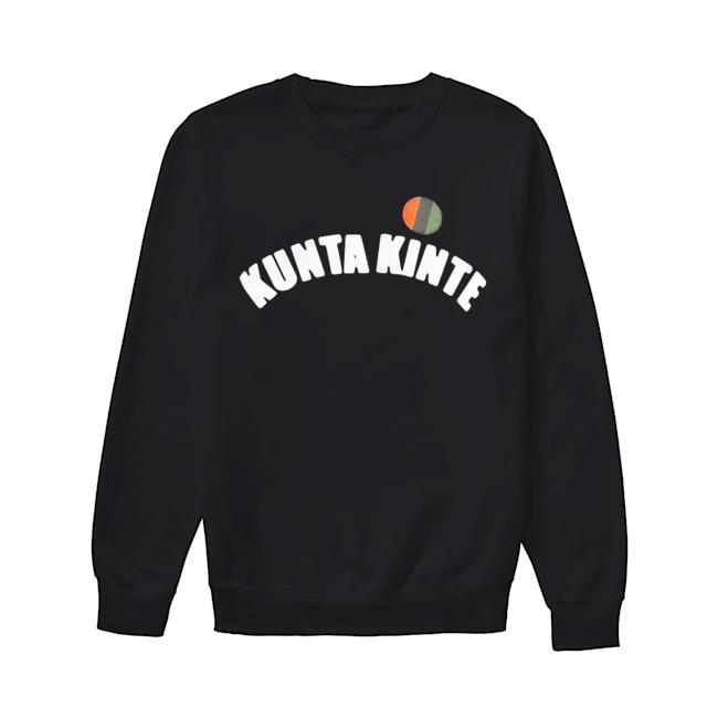 Colin Kapernick Kunta Kinte  Unisex Sweatshirt