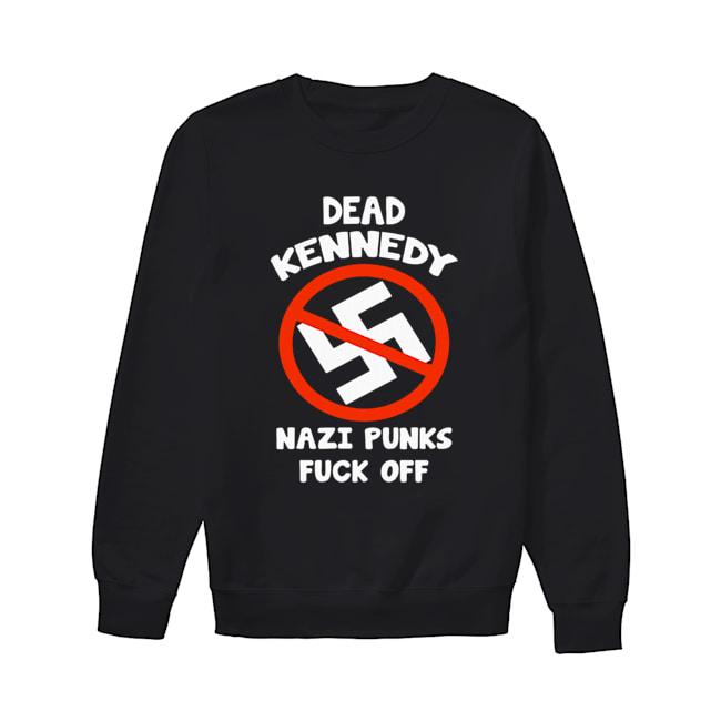 Dead Kennedy Nazi Punks Fuck Off  Unisex Sweatshirt