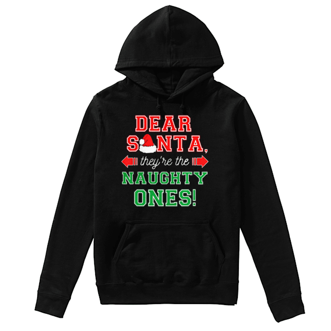 Dear Santa They Are The Naughty Ones Funny Christmas Gift Unisex Hoodie