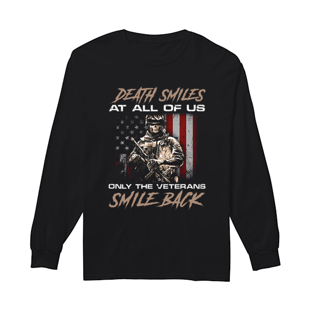 Death smiles at all of us only the veterans smile back  Long Sleeved T-shirt