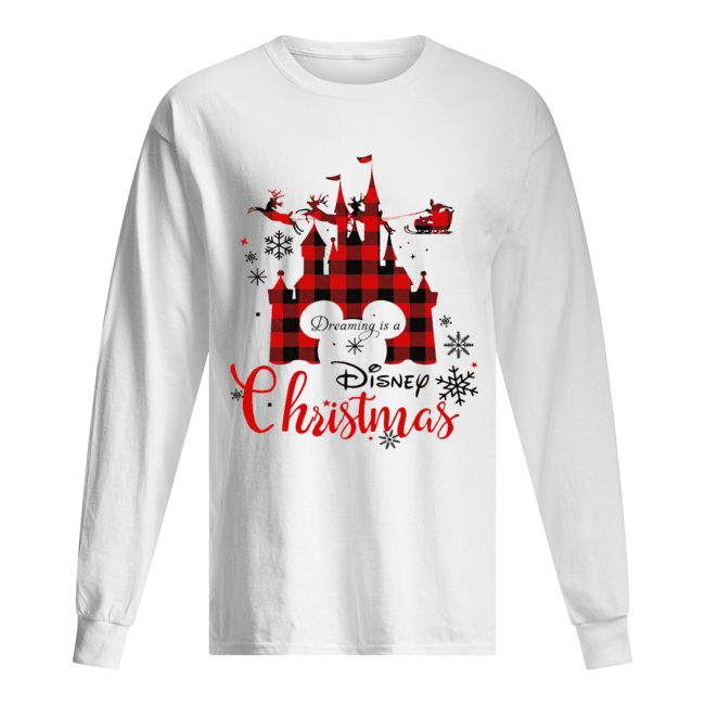 Dreaming is a Disney Christmas ugly christmas  Long Sleeved T-shirt