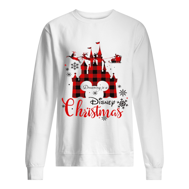 Dreaming is a Disney Christmas ugly christmas  Unisex Sweatshirt