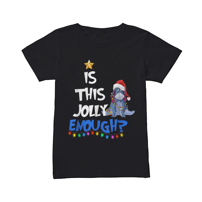 Eeyore Is this Jolly enough Christmas light  Classic Women's T-shirt