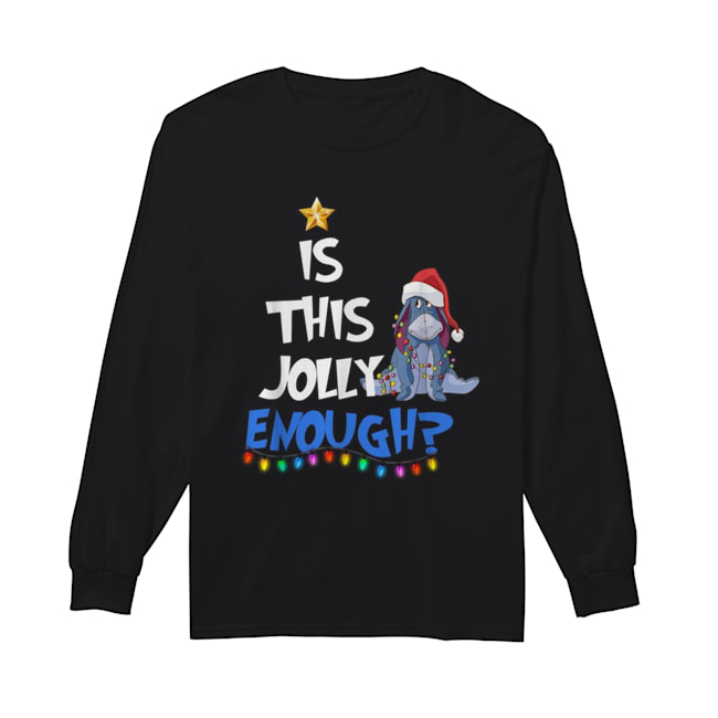 Eeyore Is this Jolly enough Christmas light  Long Sleeved T-shirt
