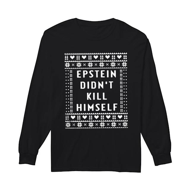 Epstein Didn't Kill Himself Christmas 2020  Long Sleeved T-shirt