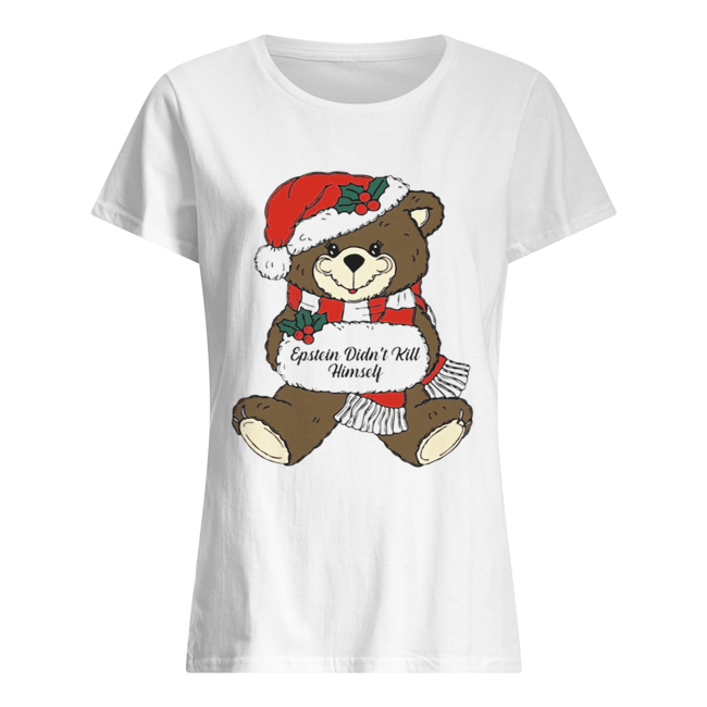Epstein Didn't Kill Himself Christmas Bear  Classic Women's T-shirt
