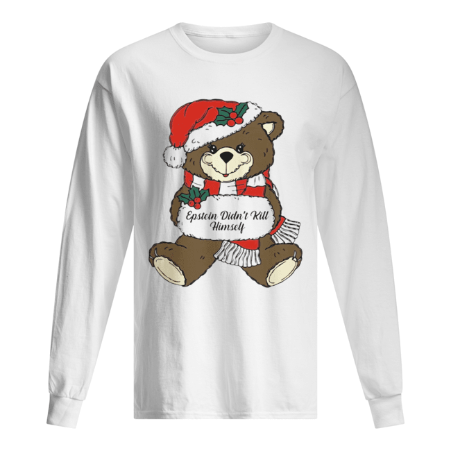 Epstein Didn't Kill Himself Christmas Bear  Long Sleeved T-shirt