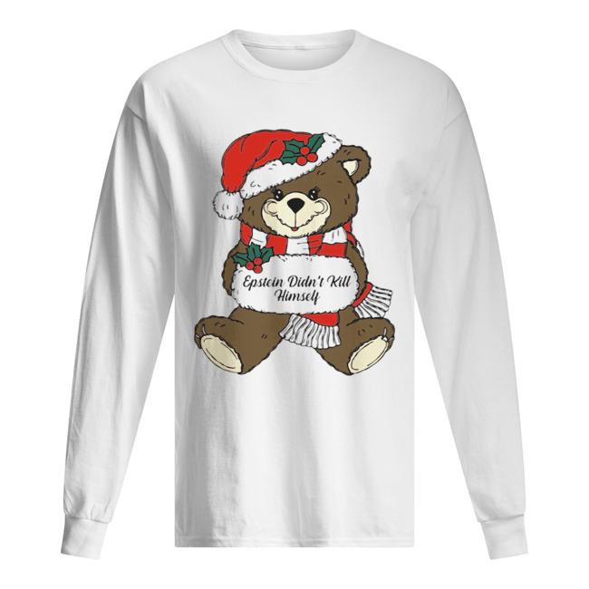 Epstein Didn't Kill Himself Christmas Bear  Long Sleeved T-shirt