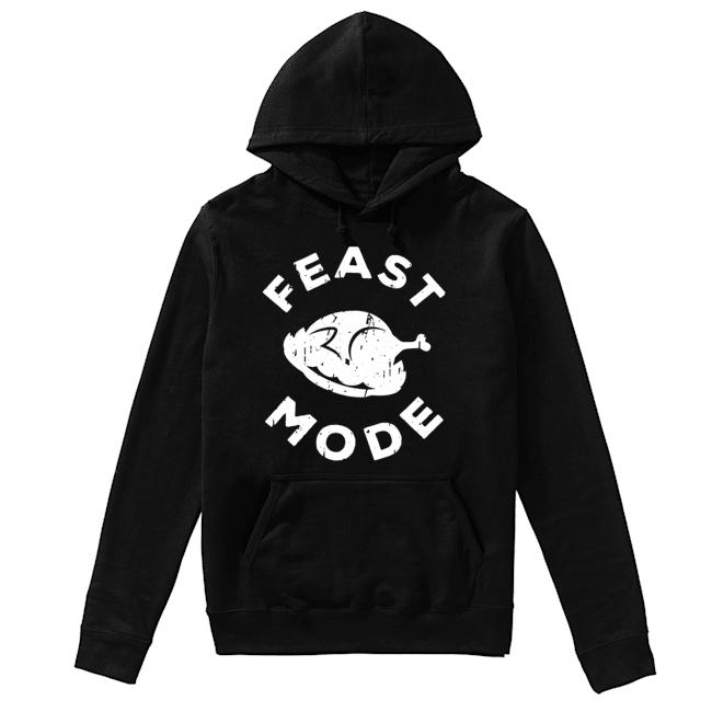 Feast Mode Turkey Thanksgiving  Unisex Hoodie