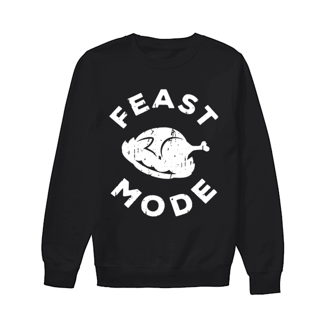 Feast Mode Turkey Thanksgiving  Unisex Sweatshirt