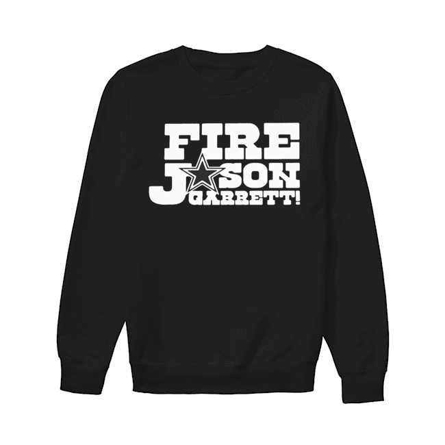 Fire Jason Garrett  Unisex Sweatshirt