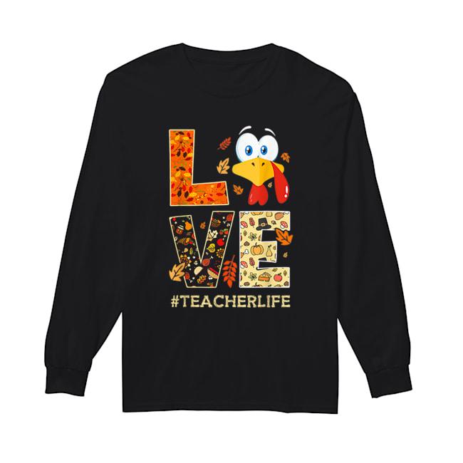 Funny Love TeacherLife Turkey Fall Thanksgiving  Long Sleeved T-shirt