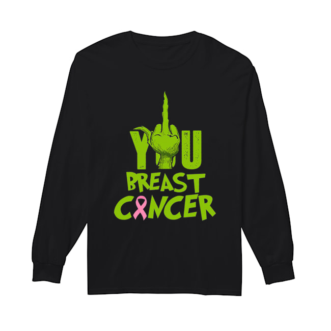 Grinch Hand You Breast Cancer  Long Sleeved T-shirt