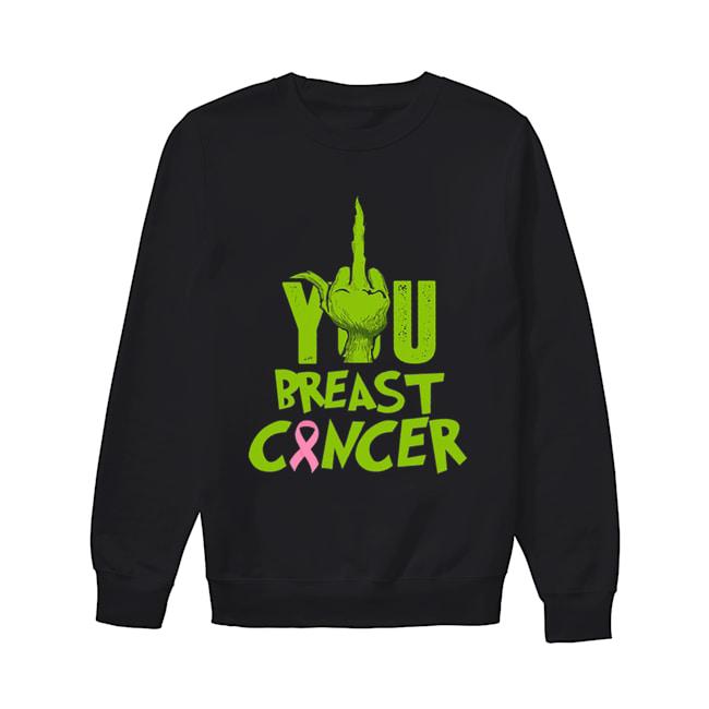 Grinch Hand You Breast Cancer  Unisex Sweatshirt