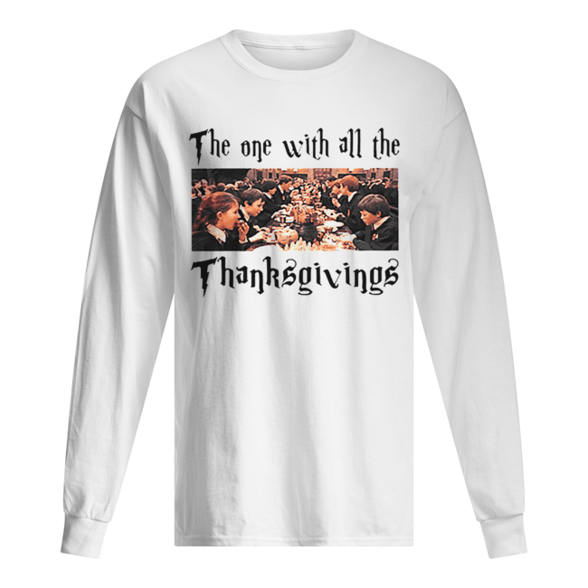 Harry Potter The One With All The Thanksgivings  Long Sleeved T-shirt