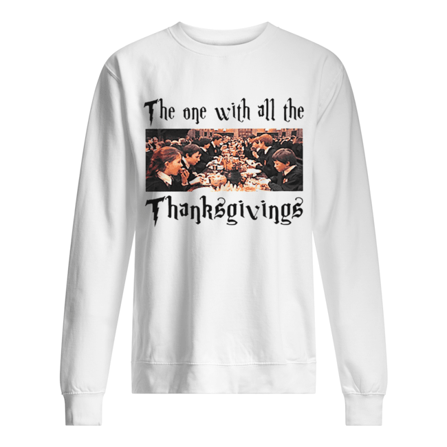 Harry Potter The One With All The Thanksgivings  Unisex Sweatshirt