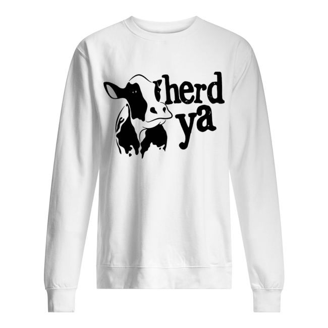 Herd Ya Cattle Heifer  Unisex Sweatshirt