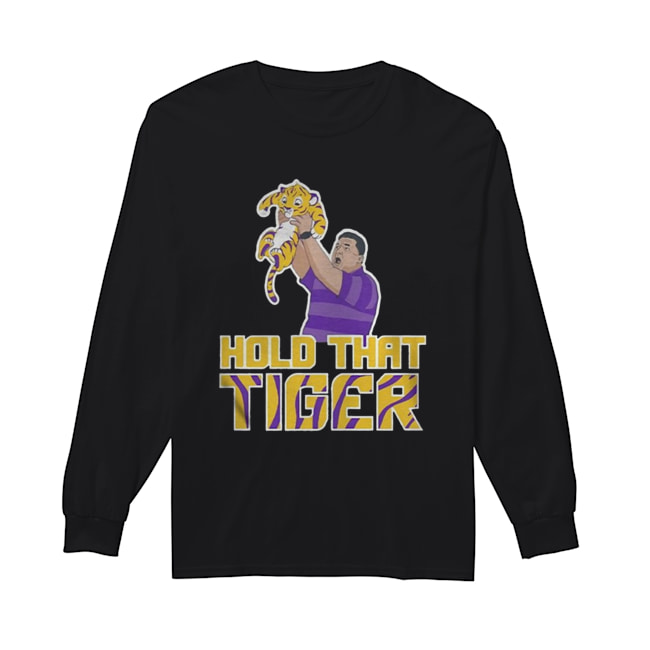 Hold That Tiger  Long Sleeved T-shirt