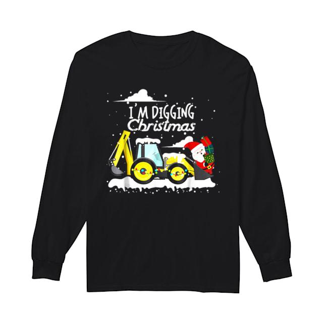 Hot I'm Digging Christmas Funny Santa Christmas Gifts  Long Sleeved T-shirt