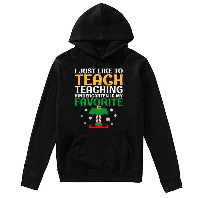 I Just Like to Teach Kindergarten Teacher Elf Christmas  Unisex Hoodie