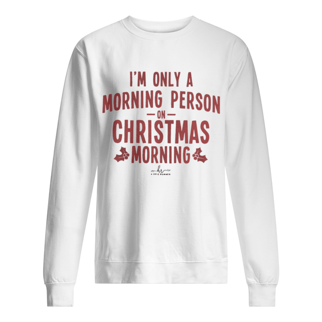 I'm only a morning person on Christmas morning hippie runner signature  Unisex Sweatshirt