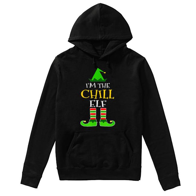 I'm The Chill Elf Matching Family Group Christmas  Unisex Hoodie