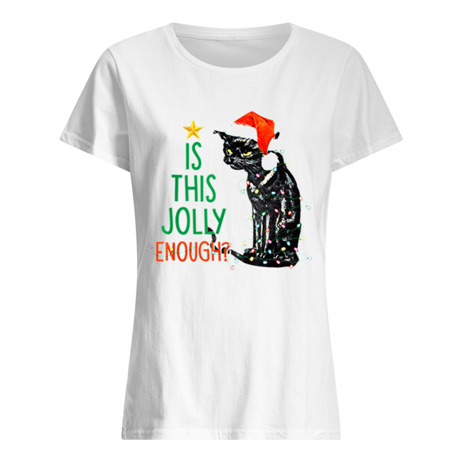 Is this Jolly Enough Black Cat Santa Christmas  Classic Women's T-shirt
