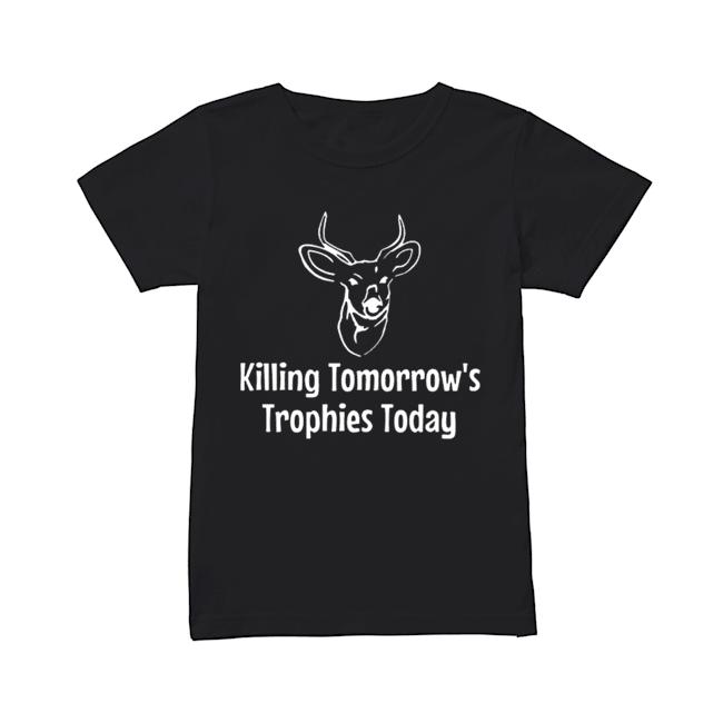 Killing Tomorrow's Trophies Today  Classic Women's T-shirt