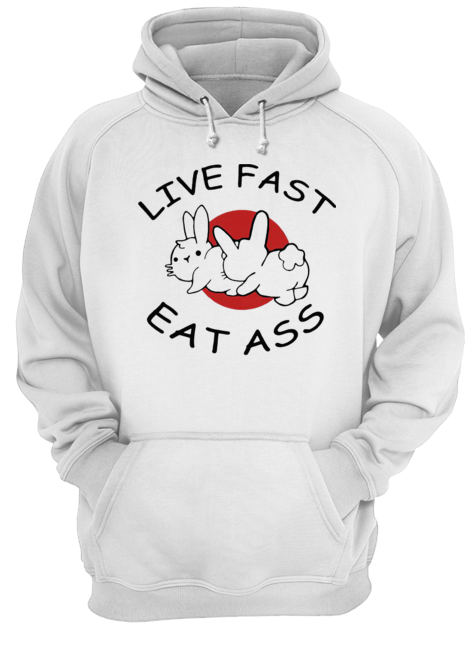 Live Fast Eat Ass Funny Bunny  Unisex Hoodie