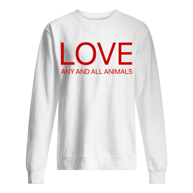 Love Any And All Animals  Unisex Sweatshirt