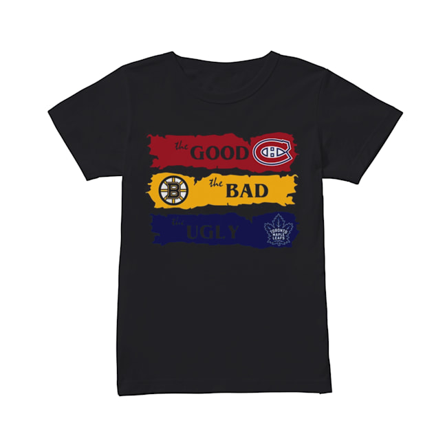 Montreal Canadiens The Good Boston Bruins The Bad Toronto Maple Leafs The Ugly  Classic Women's T-shirt