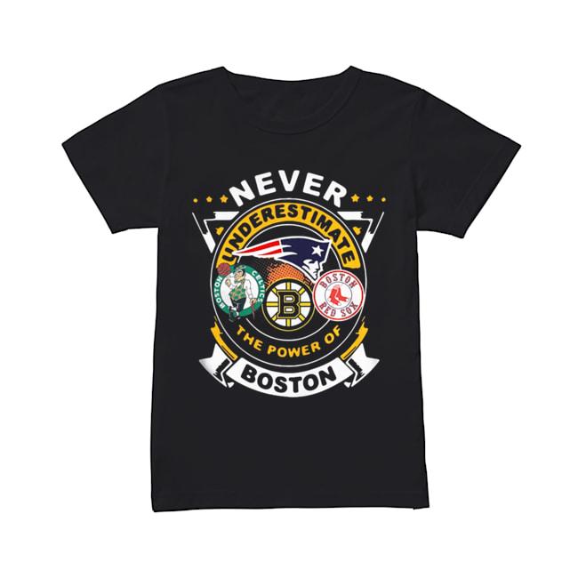 Never Underestimate The Power Of Boston Red Sox Boston Celtics Boston Bruins  Classic Women's T-shirt